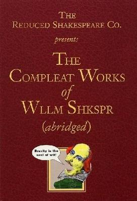 The Compleat Works of Wllm Shkspr (Abridged) (Paperback)