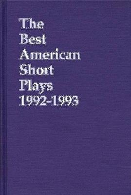 The Best American Short Plays 1992-1993 - Best American Short Plays (Hardback)