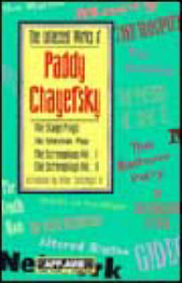 The Collected Works of Paddy Chayefsky: The Television Plays, the Stage Plays, the Screenplays Vol. I, the Screenplays Vol. II (Paperback)