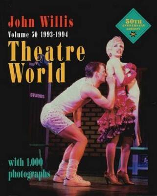 Theatre World 1993-1994 - Theatre World Volume 50 (Paperback)