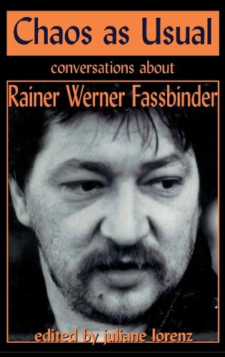 Chaos as Usual: Conversations About Rainer Werner Fassbinder - Applause Books (Hardback)