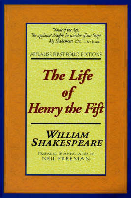 The Life of Henry the Fifth - Applause Shakespeare Library Folio Texts (Paperback)