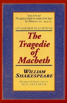 The Tragedie of Macbeth - Applause Shakespeare Library Folio Texts (Paperback)