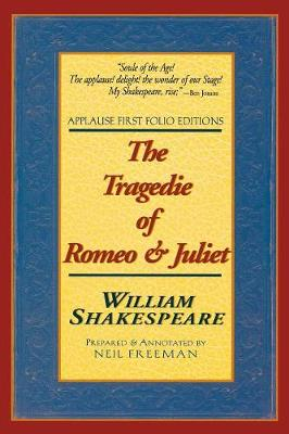 The Tragedie of Romeo and Juliet - Applause Shakespeare Library Folio Texts (Paperback)