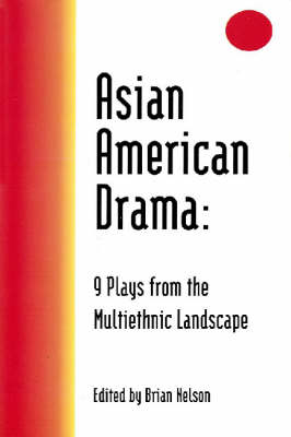 Asian American Drama: 9 Plays from the Multiethnic Landscape (Paperback)