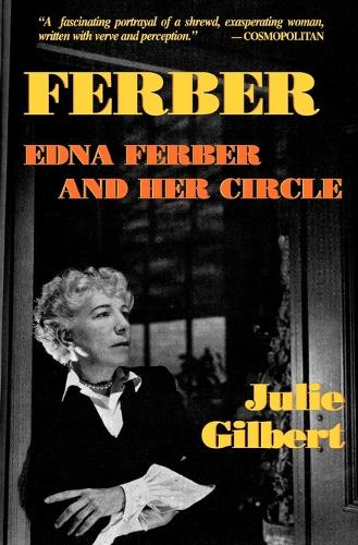 Ferber: Edna Ferber and Her Circle : a Biography (Paperback)