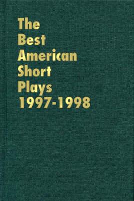 The Best American Short Plays 1997-1998 - Best American Short Plays (Hardback)