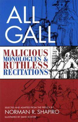 All Gall: Malicious Monologues & Ruthless Recitations - Tour De Farce, V. 6 (Paperback)