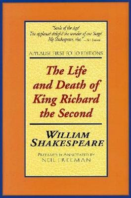The Life and Death of King Richard the Second - Applause Books (Paperback)