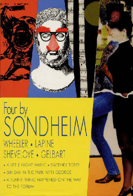 Four by Sondheim: Wheeler, Lapine, Shevelove, Gelbart (Hardback)