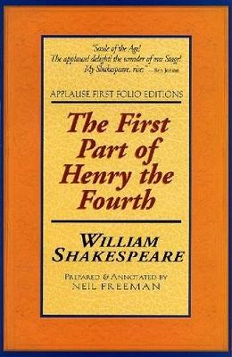 The First Part of Henry the Fourth - Applause Books (Paperback)