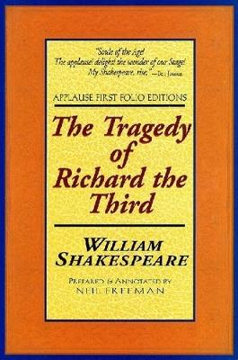 The Tragedy of Richard the Third: With the Landing of Earle Richmond, and the Battel at Bosworth Field - Applause Shakespeare Library Folio Texts (Paperback)