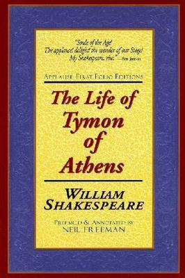 The Life of Tymon of Athens - Applause Shakespeare Library Folio Texts (Paperback)