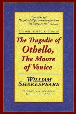 The Tragedie of Othello: The Moore of Venice - Applause First Folio Editions (Paperback)