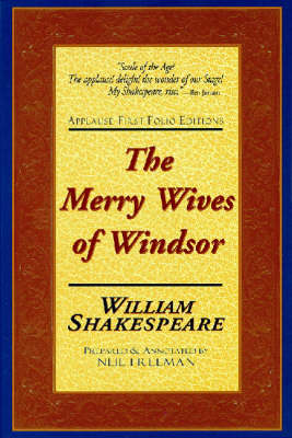 The Merry Wives of Windsor - Applause Shakespeare Library Folio Texts (Paperback)