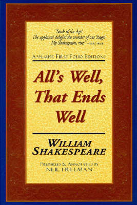 All's Well That Ends Well - Applause First Folio Editions (Paperback)