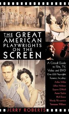 The Great American Playwrights on the Screen: A Critical Guide to Film, Tv, Video, and DVD (Paperback)