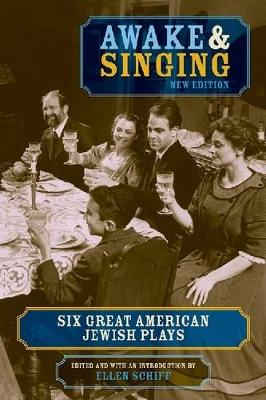 Awake & Singing: Six Great American Jewish Plays (Paperback)