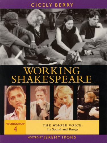 The Working Shakespeare Collection: Whole Voice: Its Sound and Range Workshop 4 (DVD)