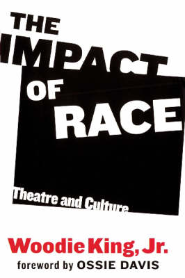 The Impact of Race: Theatre and Culture (Hardback)