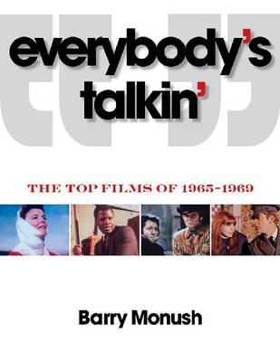 Everybody's Talkin': The Top 101 Hollywood Films of 1965-1969 (Paperback)