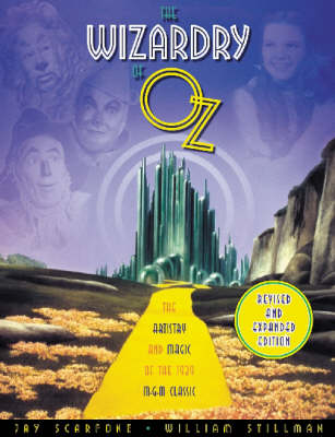 The Wizardry of Oz: The Artistry and Magic of Teh 1939 MGM Classic (Paperback)