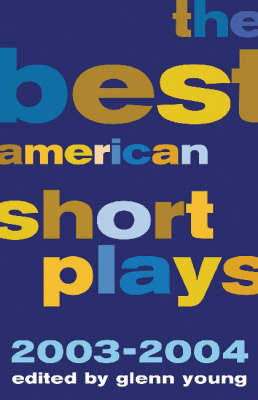 The Best American Short Plays 2003-2004 - Best American Short Plays (Paperback)