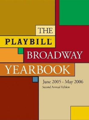 The Playbill Broadway Yearbook: June 2005-May 2006 (Hardback)