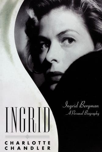 Ingrid: Ingrid Bergman, a Personal Biography (Paperback)