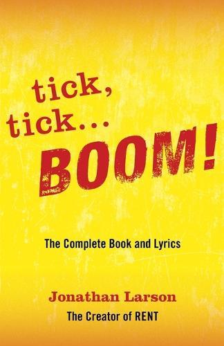 Tick, Tick... Boom!: The Complete Book and Lyrics (Paperback)