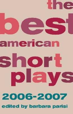 The Best American Short Plays 2006-2007 (Hardback)