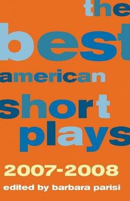 The Best American Short Plays 2007-2008 - Best American Short Plays (Paperback)