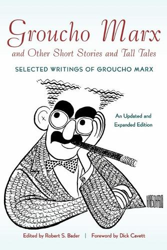 Groucho Marx and Other Short Stories and Tall Tales: Selected Writings of Groucho Marx (Paperback)