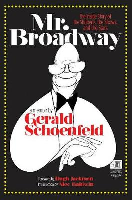 Mr. Broadway: The Inside Story of the Shuberts, the Shows, and the Stars (Hardback)