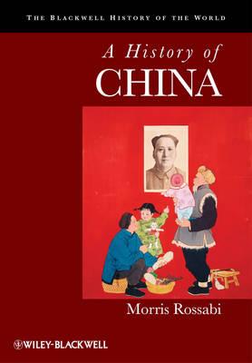 A History of China - Blackwell History of the World (Hardback)