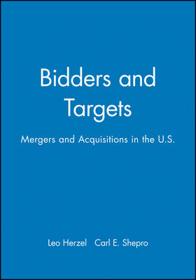 Bidders and Targets: Mergers and Acquisitions in the United States (Hardback)