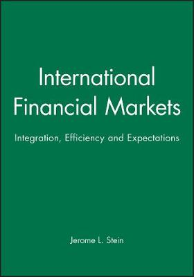 International Financial Markets: Integration, Efficiency and Expectations (Hardback)