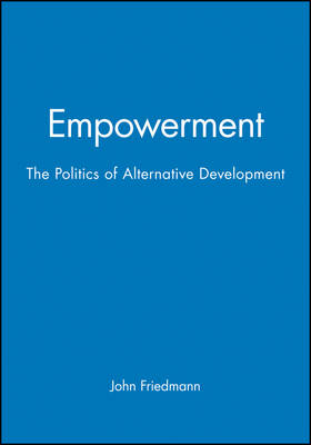 Empowerment: The Politics of Alternative Development (Paperback)