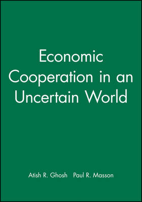Economic Cooperation in an Uncertain World (Hardback)