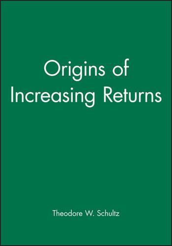 Origins of Increasing Returns (Hardback)