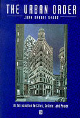 The Urban Order: An Introduction to Urban Geography (Paperback)