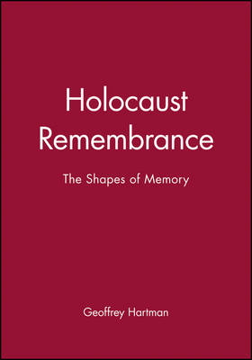 Holocaust Remembrance: The Shapes of Memory (Paperback)