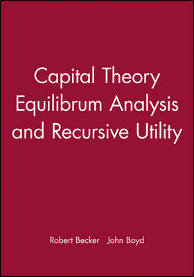 Capital Theory Equilibrum Analysis and Recursive Utility (Hardback)