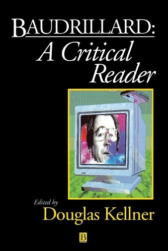 Baudrillard: A Critical Reader - Blackwell Critical Reader (Paperback)
