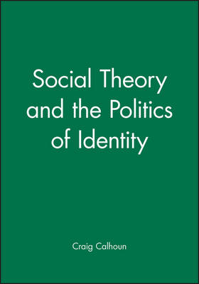 Social Theory and the Politics of Identity (Paperback)