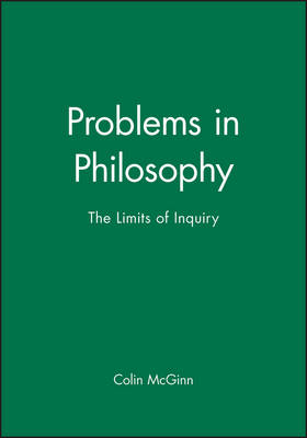 Problems in Philosophy: The Limits of Inquiry (Paperback)