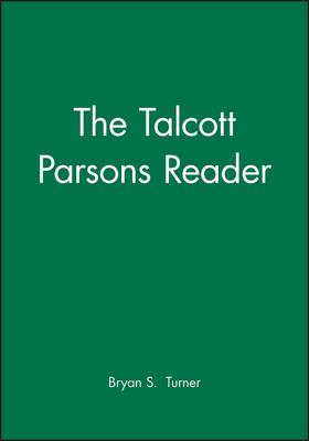 The Talcott Parsons Reader - Wiley Blackwell Readers (Hardback)
