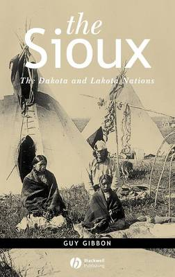 The Sioux: The Dakota and Lakota Nations - Peoples of America (Hardback)