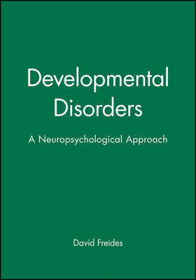 Developmental Disorders: A Neuropsychological Approach (Hardback)