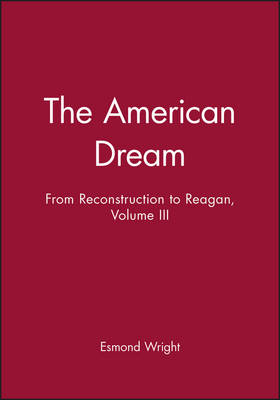 The American Dream: From Reconstruction to Reagan - History of USA v. 3 (Hardback)